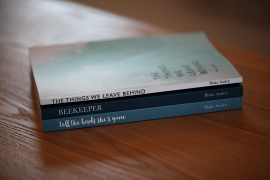 blake auden's books, the things we leave behind, beekeeper and tell the birds she's gone